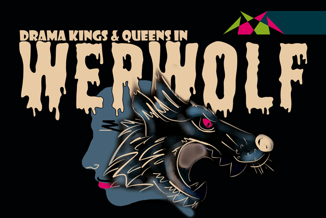 WERWOLF | Drama Kings & Queens